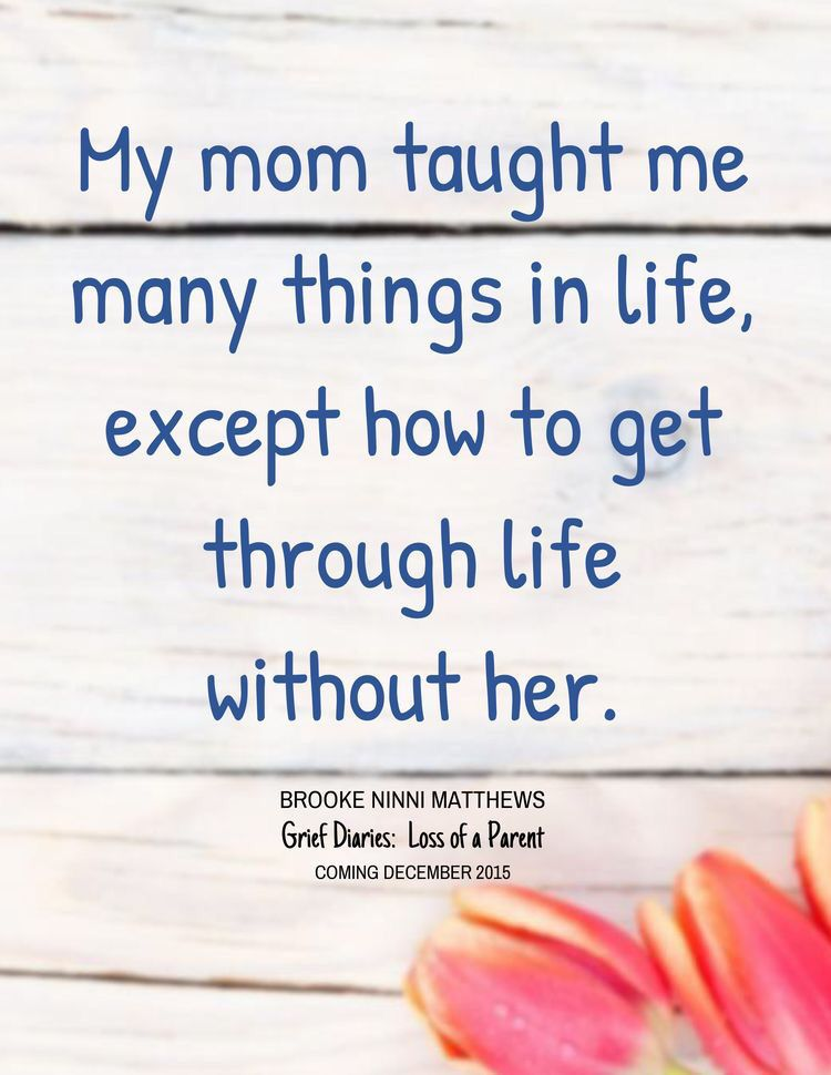 Life Without Mom Thoughts Pinterest Miss My Mom Miss You Mom
