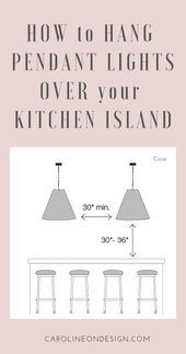 How to Hang Pendant Lighting over Kitchen Island | Caroline on Design