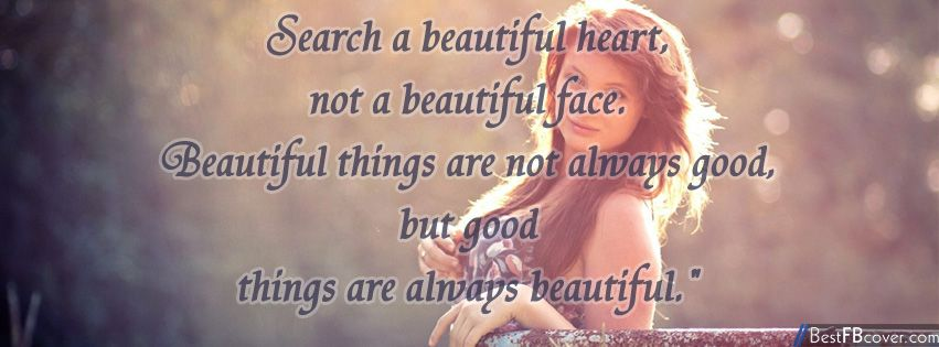 Search A Beautiful Heart Not A Beautiful Face – Quotes Facebook Cover