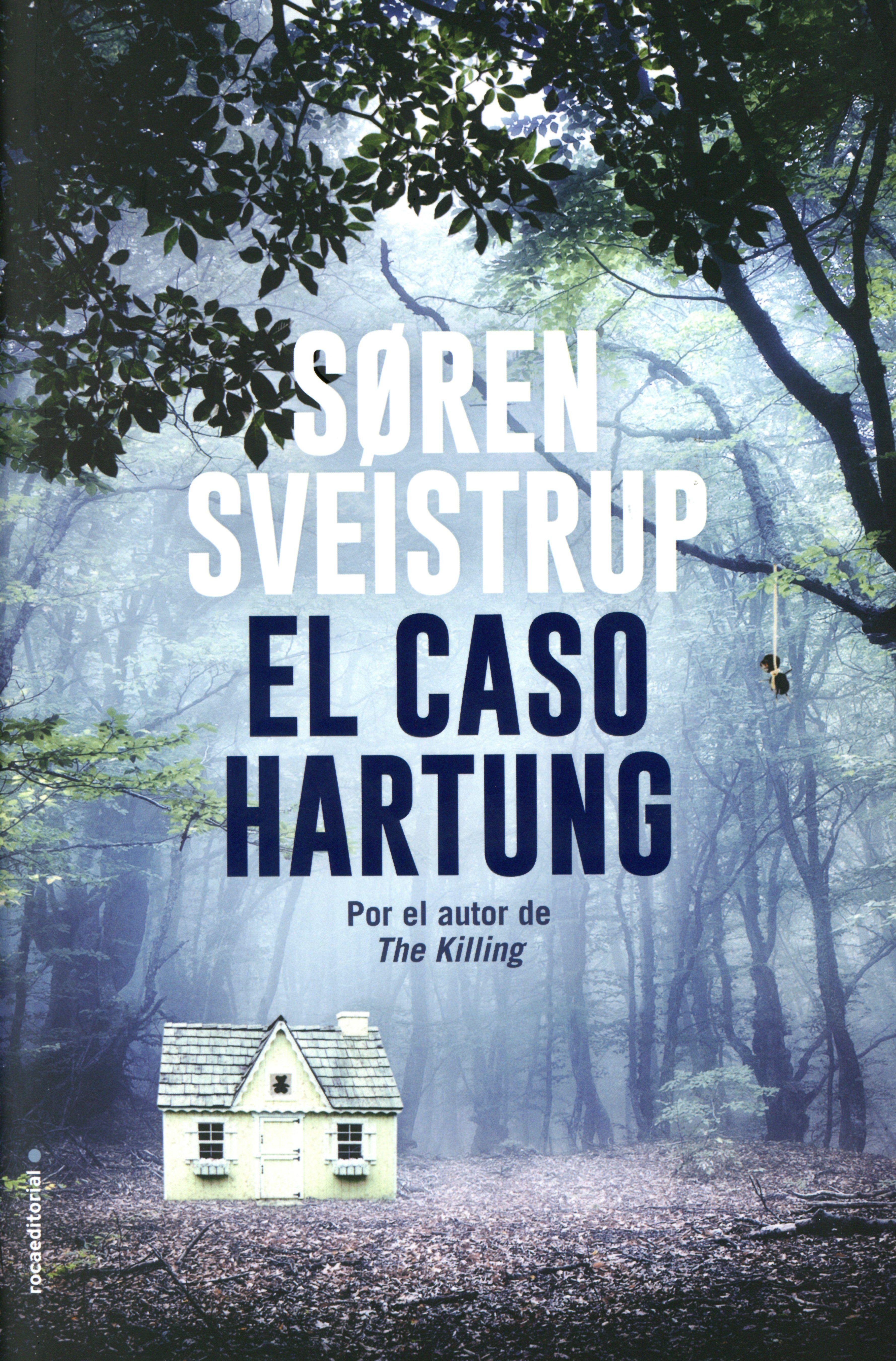 El Caso Hartung. Barcelona : Roca Editorial, 2019