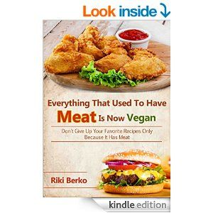 Everything That Used To Have Meat, Is Now Vegan: Don't Give Up Your Favorite Recipes Only Because It Has Meat (Vegan Recipes, Vegan Cookbook, Vegan Diet, ... Vegan Lifestyle, Veganism, Vegan Meat) - Kindle edition by Riki Berko. Cookbooks, Food & Wine Kindle eBooks @ Amazon.com.