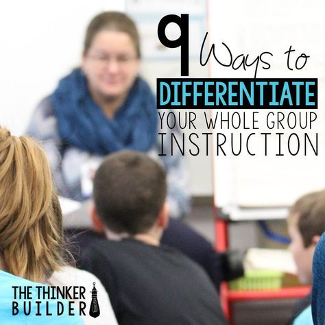 9 Ways To Differentiate Your Whole Group Instruction Elementary