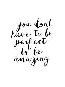'You Dont Have to Be Perfect to Be Amazing' Art Print - Brett Wilson | Art.com -   18 beauty Quotes cute ideas