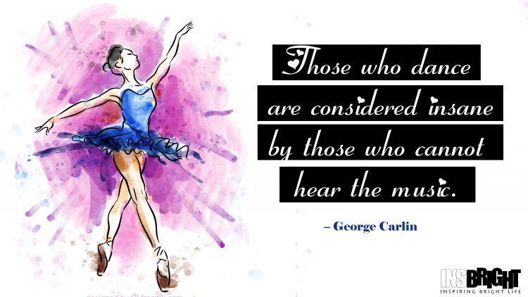 Inspirational Dance Quotes By Famous Dancer With Images Dance Quotes Inspirational Dance Quotes Image Quotes