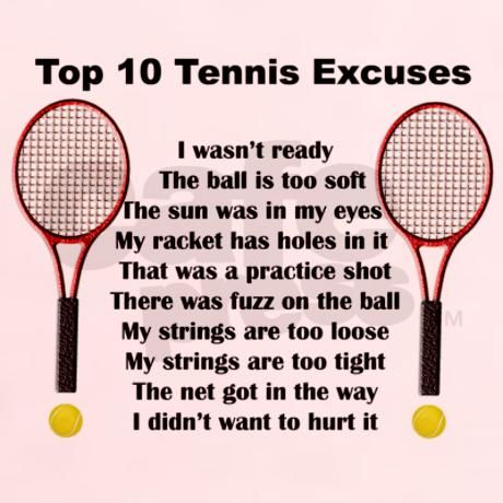 Tennis Excuses T-Shirt on CafePress com | Tennis | Tennis, Tennis