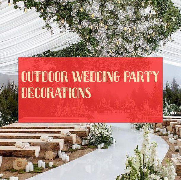 Outdoor Wedding Party Decorations Hochzeitsfestdekorationen Im Freien