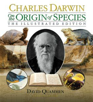 On the Origin of Species: The Illustrated Edition, by Charles Darwin. Wonderful version with art (including Gould's birds painted after Darwin's specimens), photos, reproductions of Darwin's Beagle journal, etc.