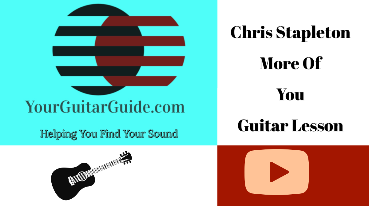 Hey, Sharon YourGuitarGuide here. Helping You Find Your Sound. With beginner guitar lessons. Easy guitar songs. Take a look at Chris Stapleton More of You Guitar Lesson.