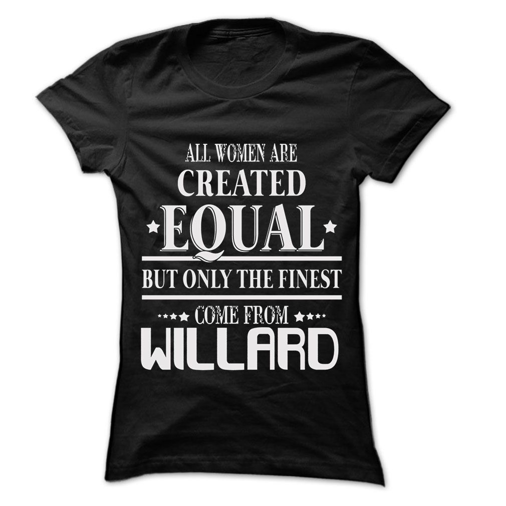 Click here: https://www.sunfrog.com/LifeStyle/Woman-Are-From-Willard--99-Cool-City-Shirt-.html?s=yue73ss8?7833 Woman Are From Willard - 99 Cool City Shirt !