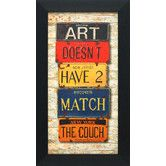 Found it at Wayfair - Art Doesn't Have to Match the Couch Framed Textual Art