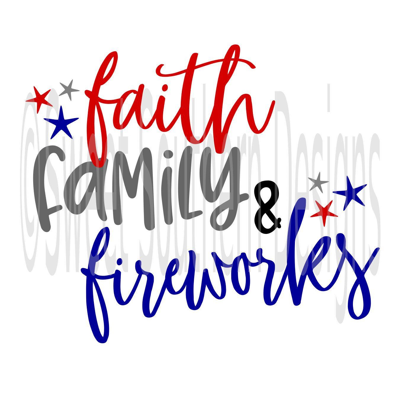 Faith family and fireworks fourth of July DXF PDF SVG ...
