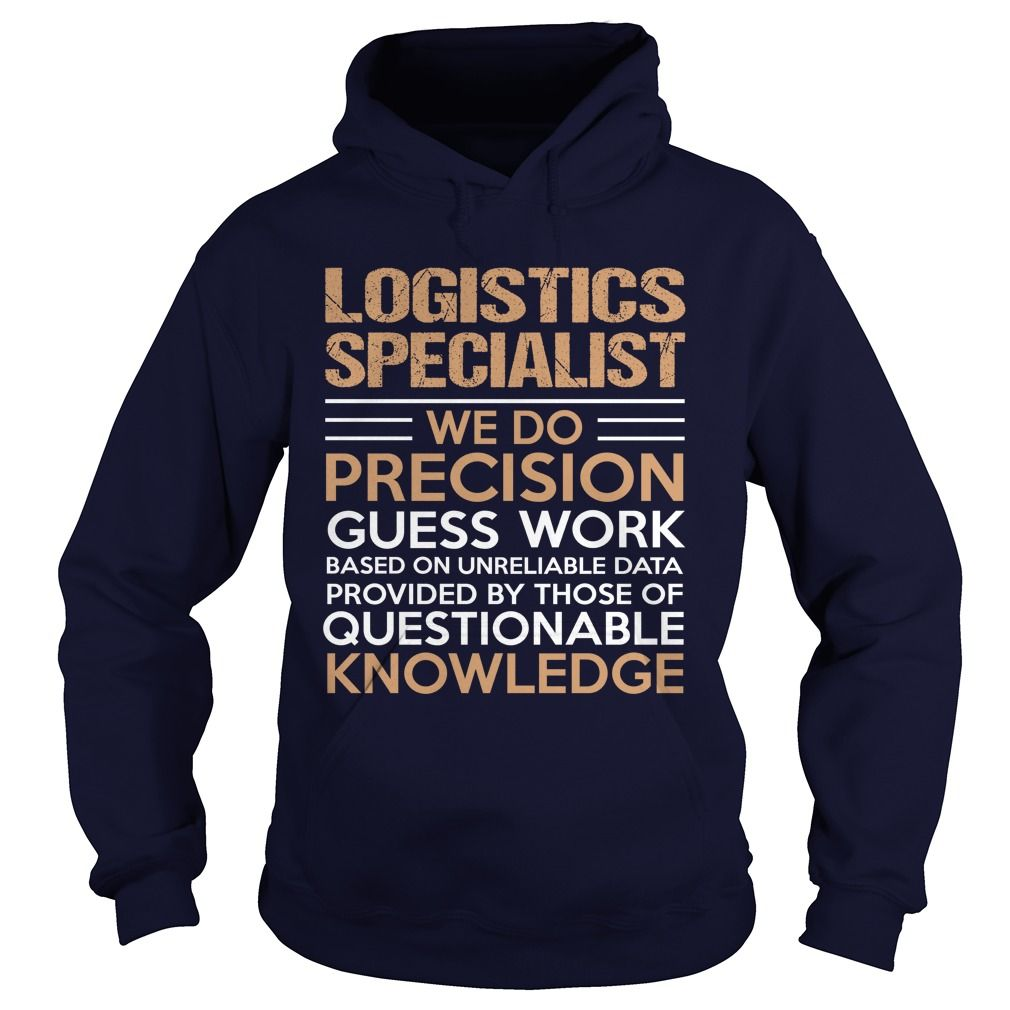 LOGISTICS SPECIALIST T-Shirts, Hoodies. Get It Now ==> https://www.sunfrog.com/LifeStyle/LOGISTICS-SPECIALIST-95698496-Navy-Blue-Hoodie.html?id=41382