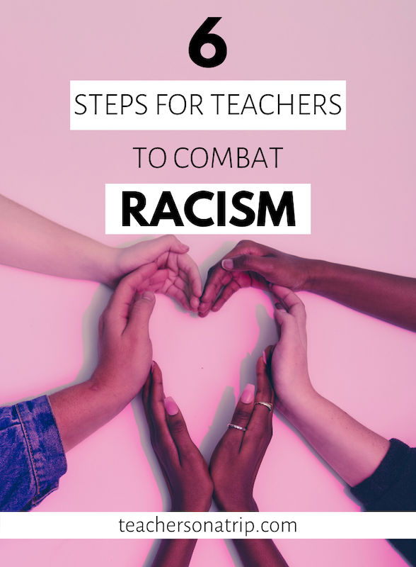 6 Immediate Steps for Teachers to Combat Racism