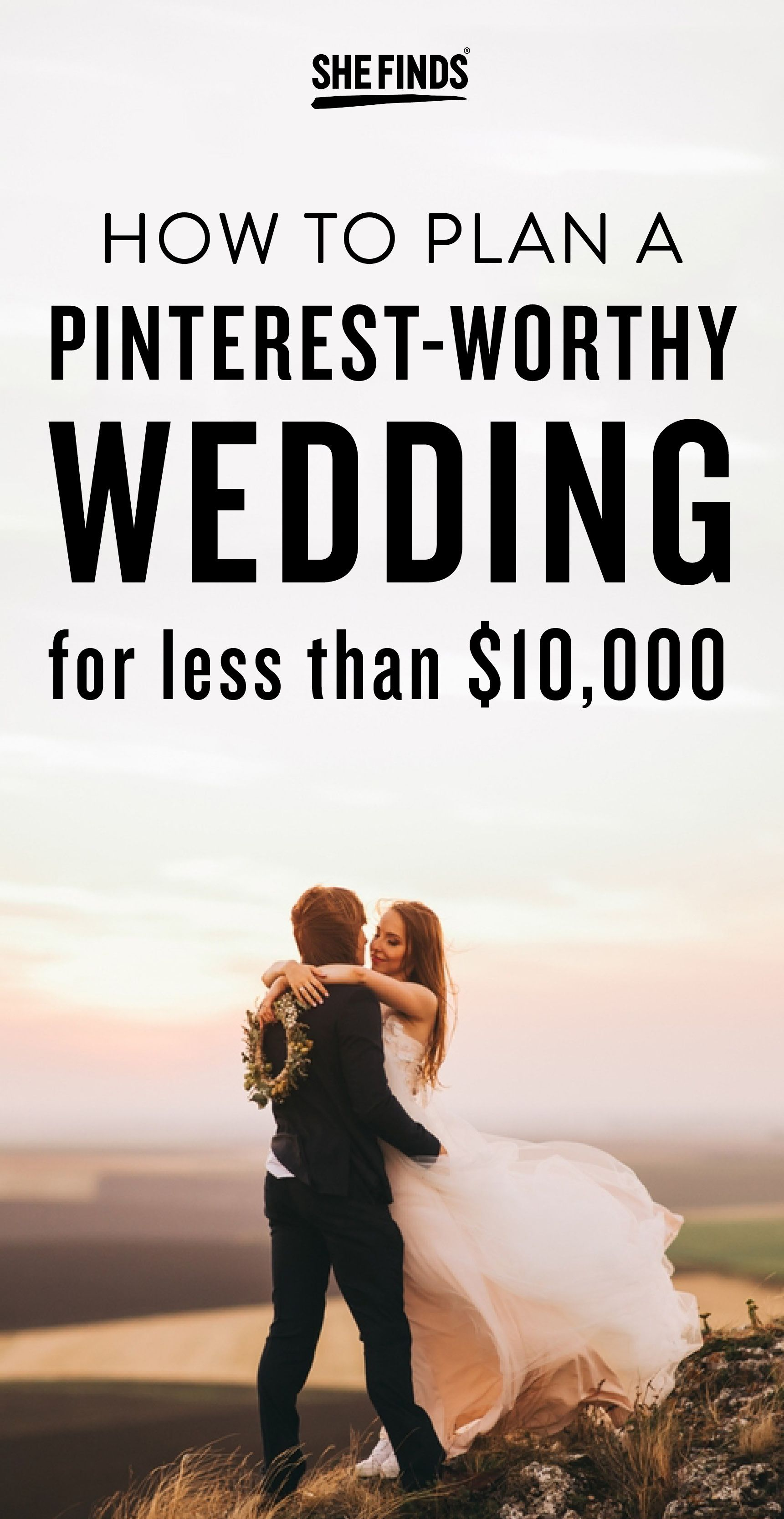 How To Plan A Pinterest Worthy Wedding For Less Than 10 000 Wedding Budget Planner Wedding Planning On A Budget Wedding Checklist Budget