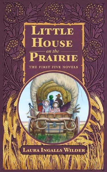 Little House The First Five Novels By Laura Ingalls Wilder This