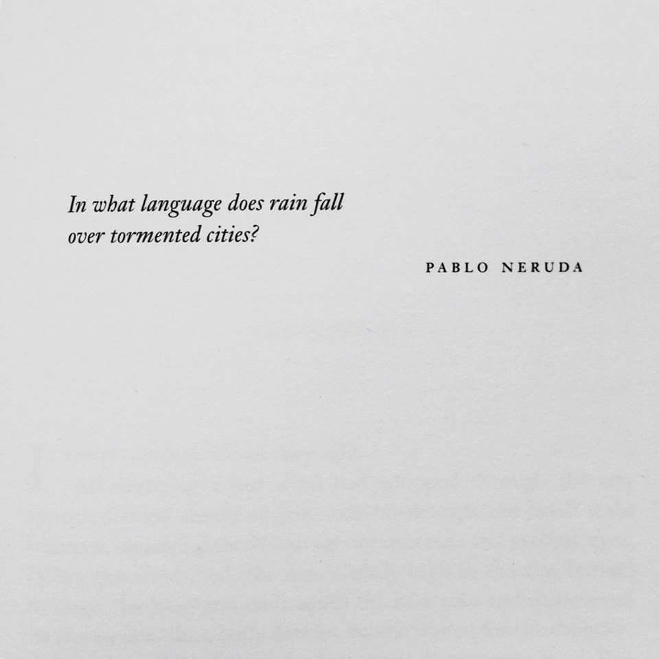 Pablo Neruda Aesthetic Words Neruda Quotes Real Love Quotes