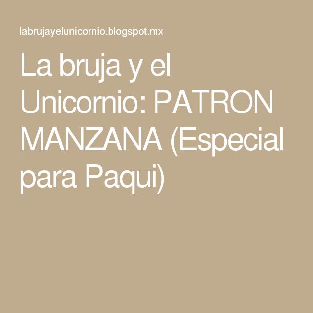 La bruja y el Unicornio: PATRON MANZANA (Especial para Paqui)