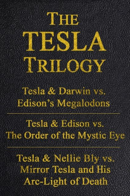 All three Tesla Trilogy novels in one handsomely bound full