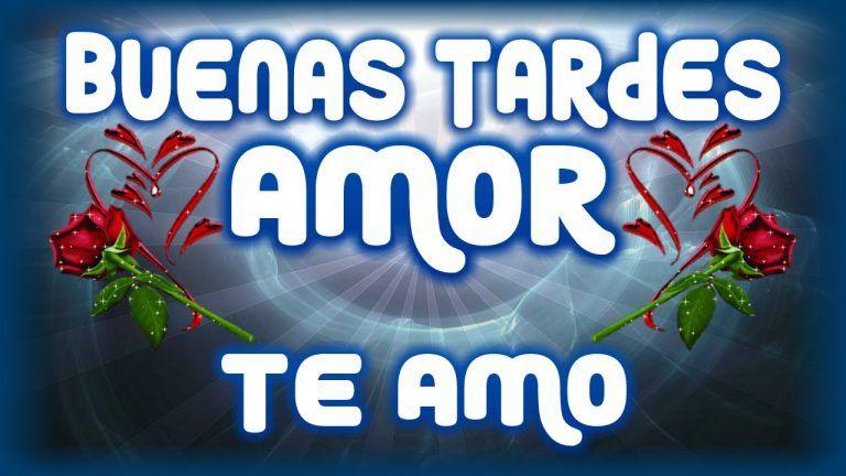 Imagenes De Buenas Tardes Amor Mio Con Imagenes Buenas Tardes