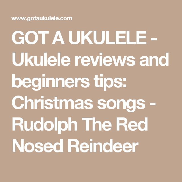 GOT A UKULELE - Ukulele reviews and beginners tips: Christmas songs ...