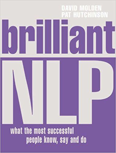 Brilliant NLP: What the Most Successful People Know, Say ...