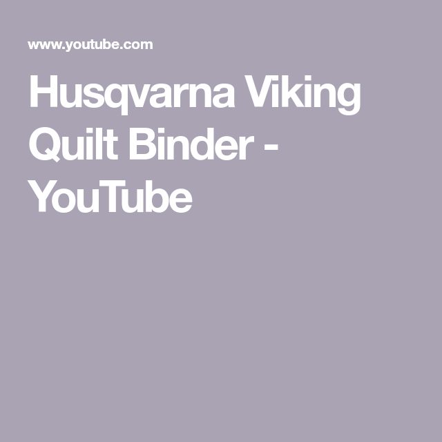 Husqvarna Viking Quilt Binder - YouTube