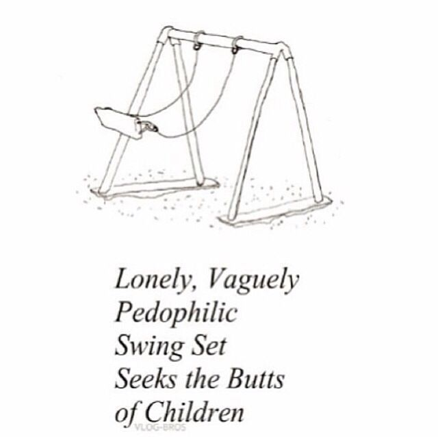 The lonely, vaguely pedophilic swing set seeking the butts
