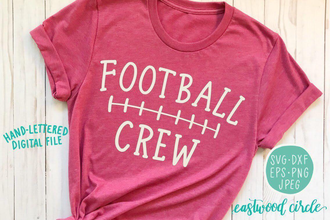 Football Crew Svg Football Shirt Svg Football Svg Shirt Ideas