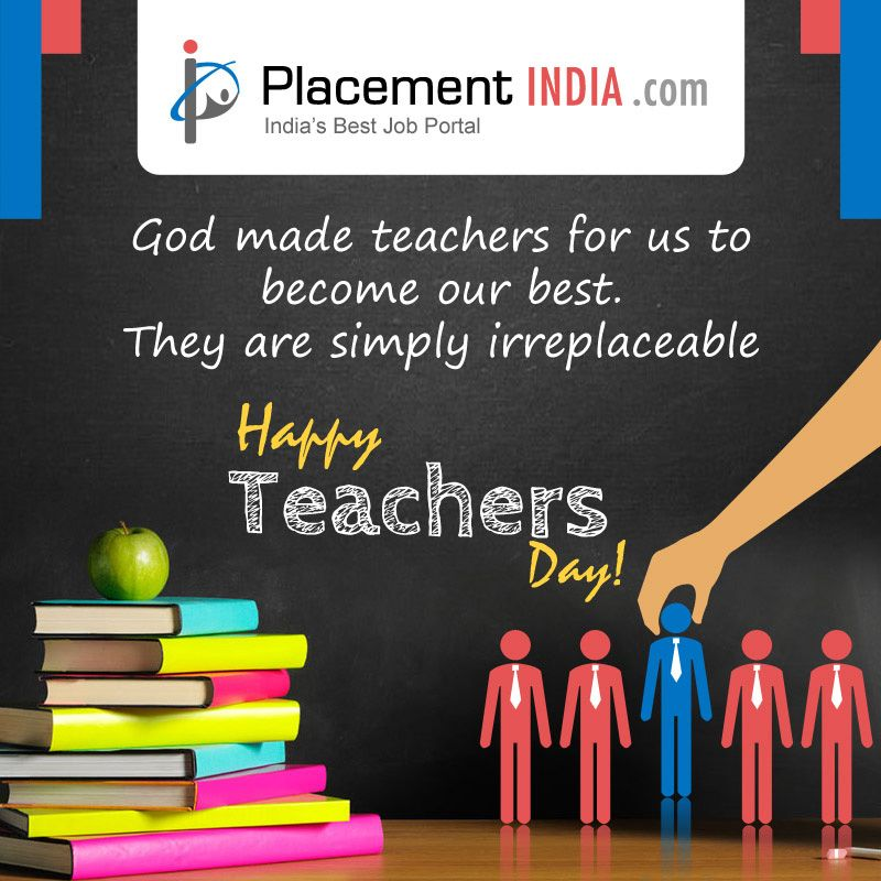 God made teachers for us to our best. They are