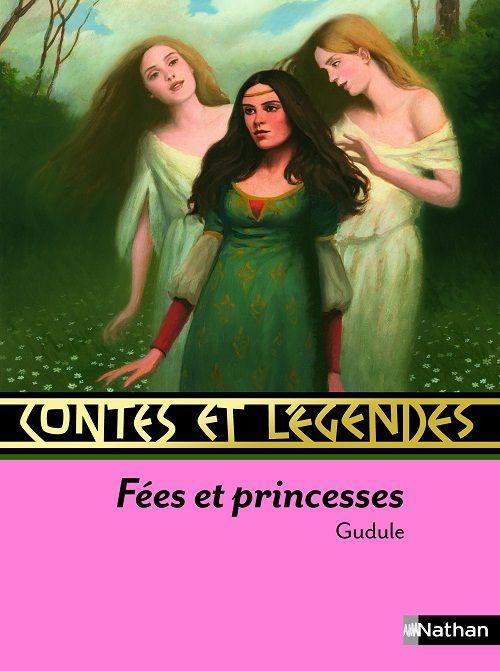 Fées et princesses de Gudule Éditions Nathan dans la collection Contes et légendes