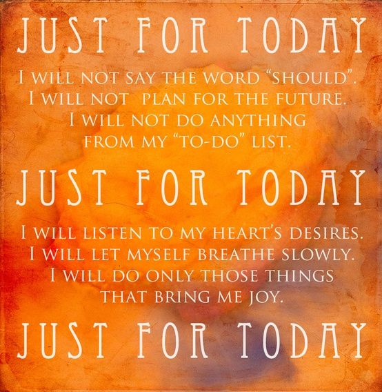 Just For Today Quotes Captivating Just For Today Elephant Journal  Quotes  Pinterest  Recovery
