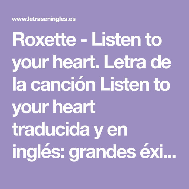 Roxette Listen To Your Heart Letra De La Canción Listen To Your Heart Traducida Y En I Canciones En Ingles Traducidas Métodos Para Aprender Inglés Canciones