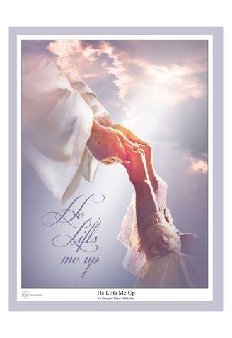he lifts me up | Dream artwork, Posters art prints, Christian art
