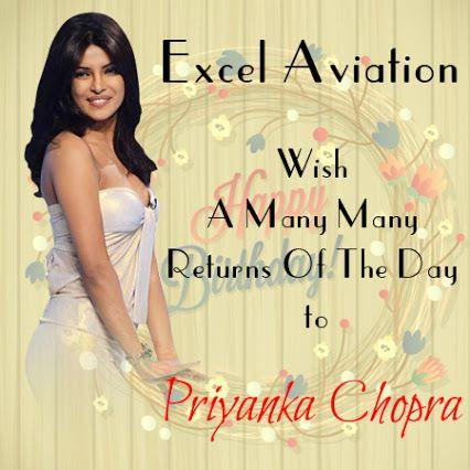 Excel Aviation Services wishes Priyanka Chopra A Very ...