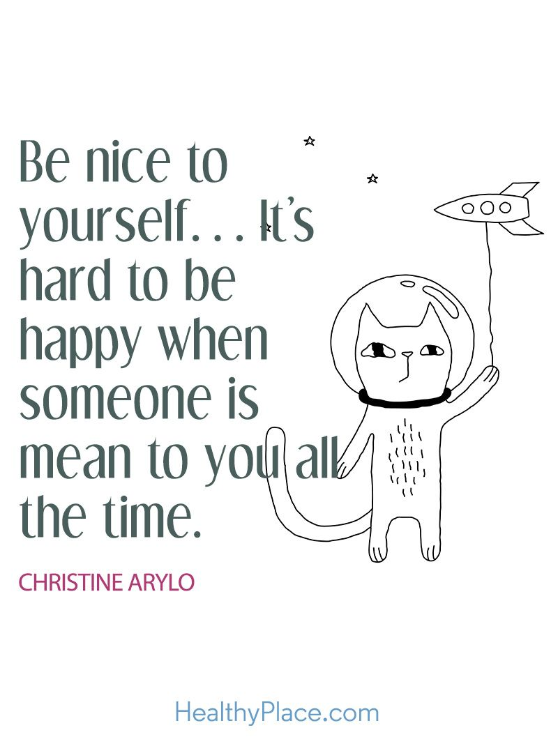 Happy Positive Quotes Positive Quote Be Nice To Yourselfit's Hard To Be Happy When