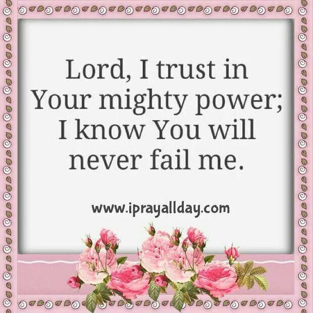 Lord, I trust in your mighty power