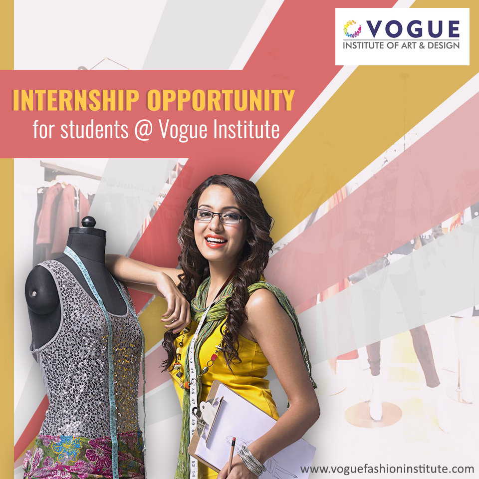 Vogue Institute Of Art Design Has A Proactive Placement Team That Works With The Top Companies Fashion Houses And Companies To Org Student Internship Design