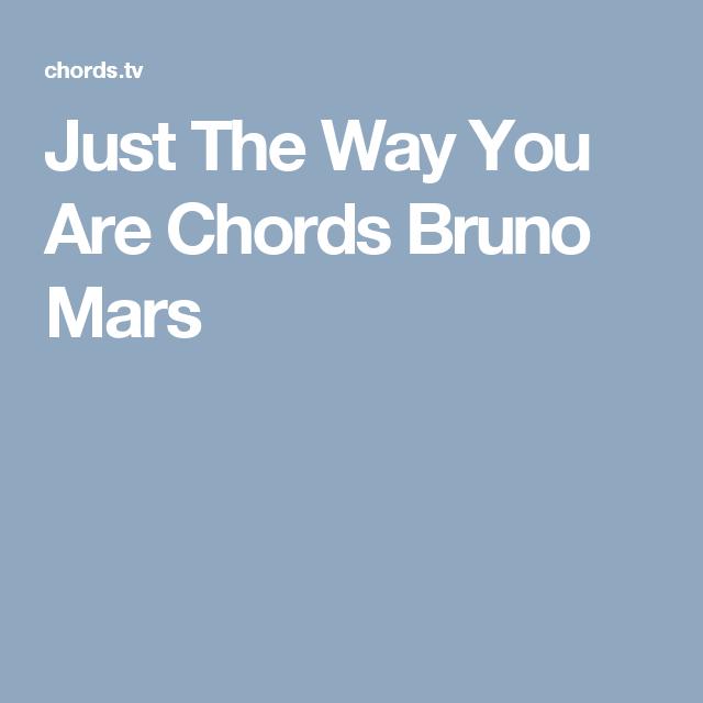 Just The Way You Are Chords Bruno Mars | Ukulele | Pinterest | Bruno ...
