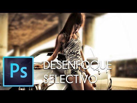 Desenfoque selectivo en Adobe Photoshop CC 2015 Tutorial en español latino - YouTube