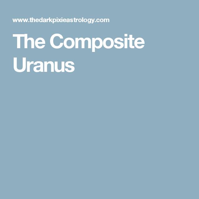 The Composite Uranus | zodiac | Relationship astrology, Love