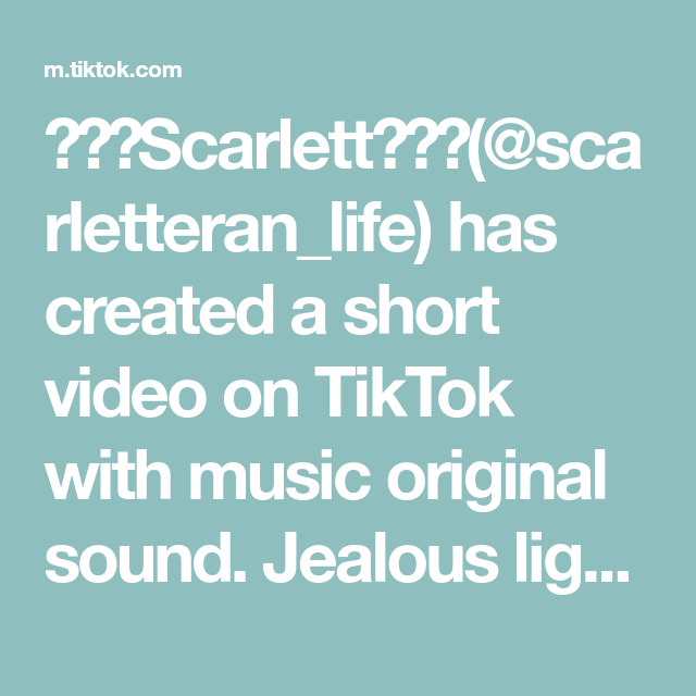 Scarlett Scarletteran Life Has Created A Short Video On Tiktok With Music Original Sound Jealous Light Doesn T Do That To You Skits Music Comebacks