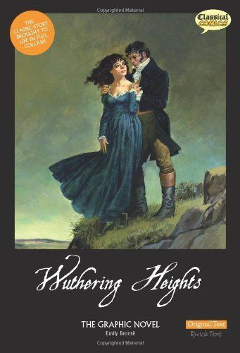 """Wuthering Heights"" - Emily Bronte - The Graphic Novel Sean Michael Wilson John M. Bu"