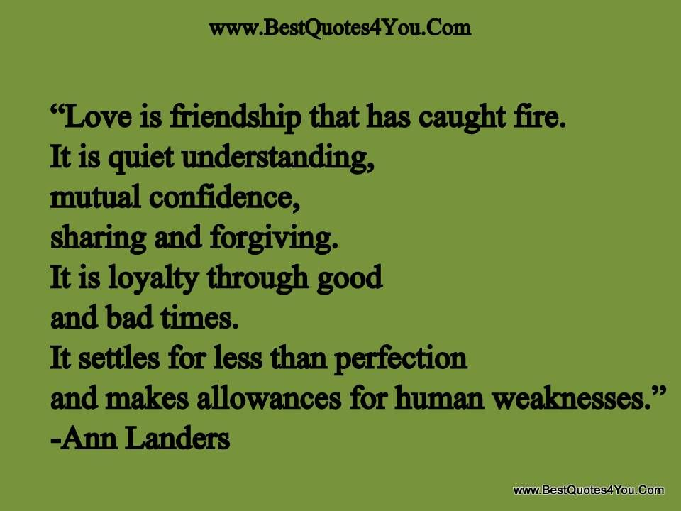 """Friendship Quotes Love Pinterest: Quotes I Love ... """"Love Is Friendship That Has Caught Fire"""