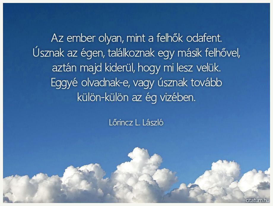 emberi kapcsolatok idézetek Lőrincz L. László idézet   About me blog, Photo, Life