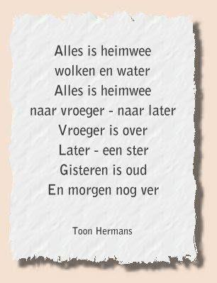 Toon Hermans Alles is heimwee | Citaten, Coole woorden, Zinvolle citaten