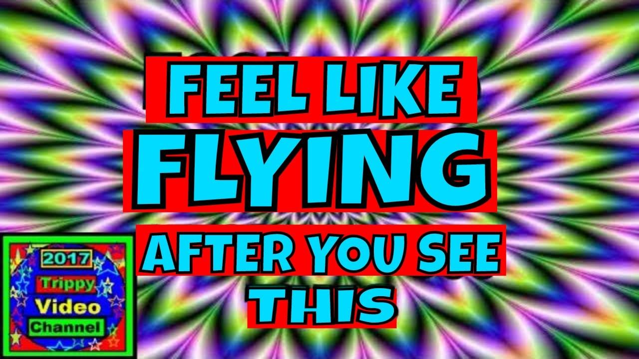 Feel like your flying trippy video 2017 see things