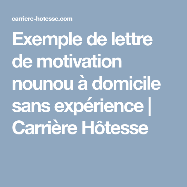 Exemple De Lettre De Motivation Nounou à Domicile Sans
