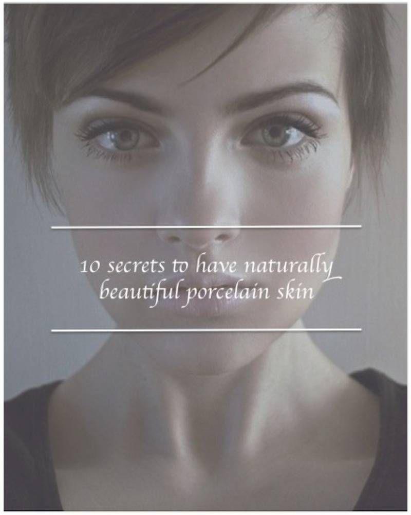 8 secrets to have naturally beautiful porcelain skin  Porcelain