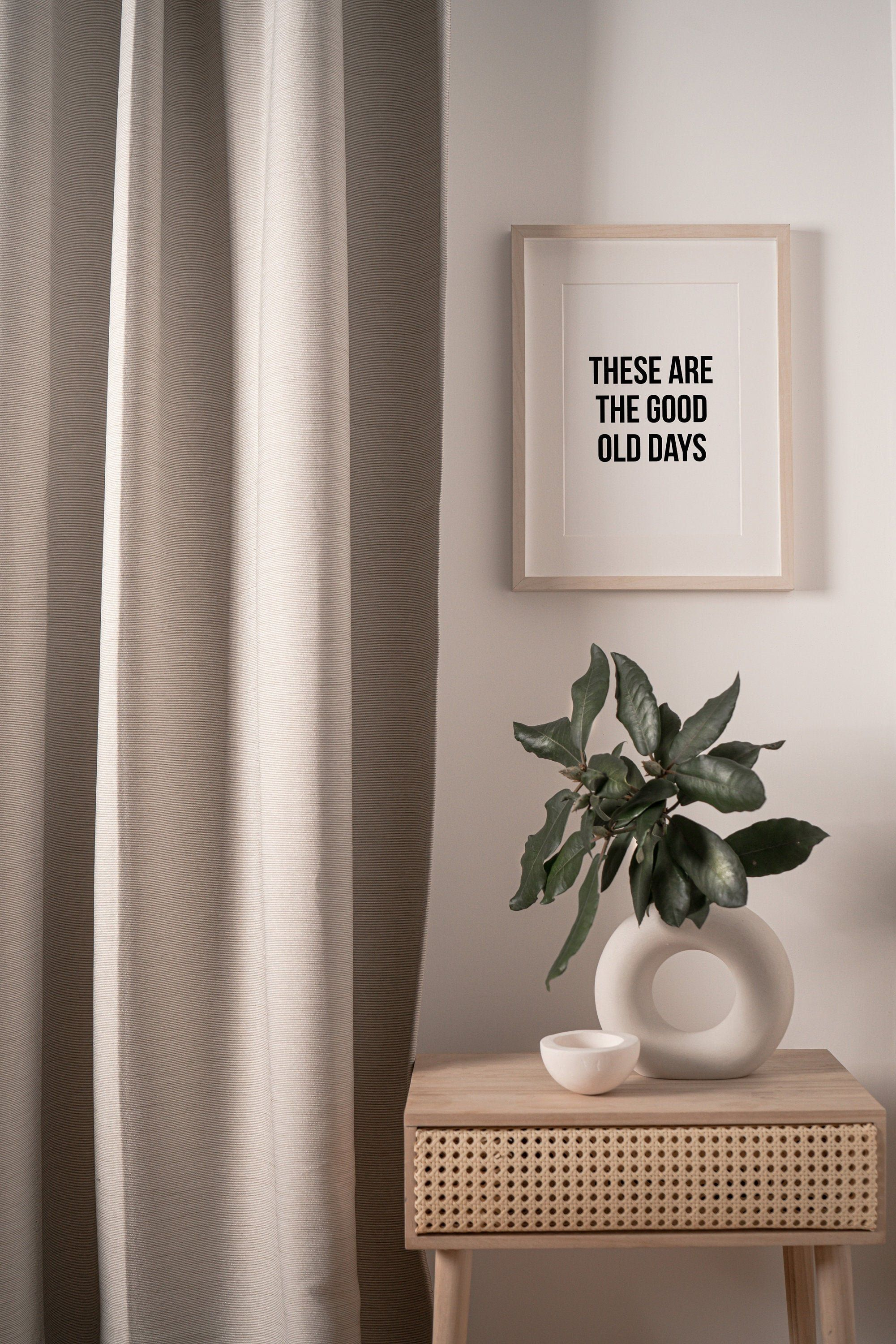 DIGITAL DOWNLOAD These Are The Good Old Days Sign Printable Wall Art Quote Prints Living Room Wall Decor Black And White Prints Inspiration