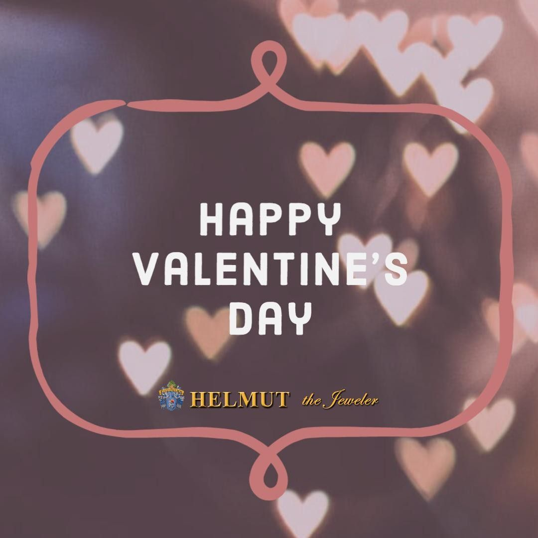 Happy Valentine S Day From All Of Us Here At Helmut The Jeweler Don T Forget We Have 30 Off Select Collection In 2020 Happy Valentine Happy Valentines Day Valentines